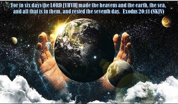 For in six days YHVH made the heavens and the earth